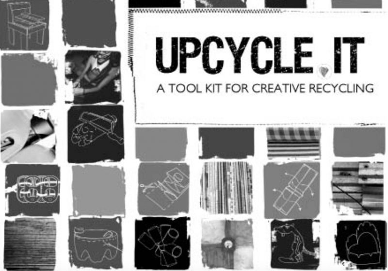 upcycle it un livre sur le recyclage cr atif vous est offert technologie ducation culture. Black Bedroom Furniture Sets. Home Design Ideas